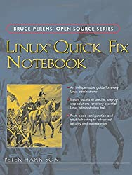 Linux Quick Fix Notebook (Bruce Perens' Open Source)