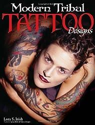 Modern Tribal Tattoo Designs by Lora Irish (2009-04-01)