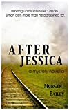 After Jessica: A mystery novella