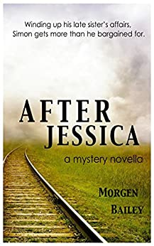 After Jessica: A mystery novella by [Bailey, Morgen]