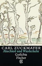 Abschied und Wiederkehr: Gedichte (Carl Zuckmayer, Gesammelte Werke in Einzelbänden (Taschenbuchausgabe))