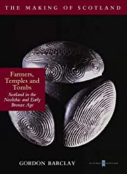 Farmers, Temples and Tombs (Making of Scotland)