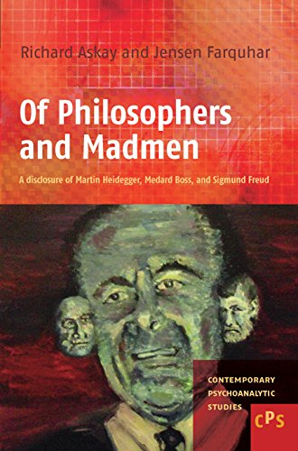 Of Philosophers and Madmen.: A disclosure of Martin Heidegger, Medard Boss, and Sigmund Freud. (Contemporary Psychoanalytic Studies, Band 12)