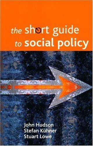The Short Guide to Social Policy by John Hudson, Stuart Lowe, Stefan K?hner (2008) Paperback