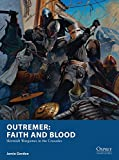 Picture Of Outremer: Faith and Blood: Skirmish Wargames in the Crusades (Osprey Wargames)