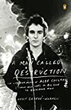 Man Called Destruction, A : The Life and Music of Alex Chilton, From Box Tops to Big Star to Backdoor Man