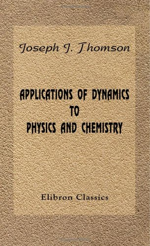 Applications of Dynamics to Physics and Chemistry