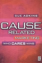 Cause Related Marketing: Who Cares Wins