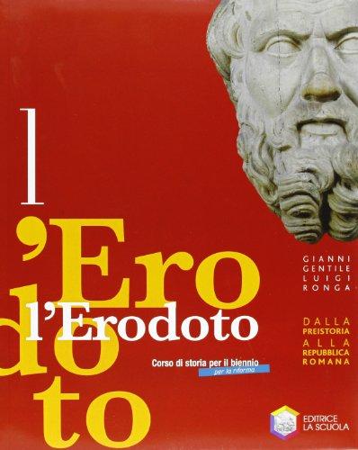 L'Erodoto. Con Metodo-Documenti-Storiografia. Ediz. riforma. Per le Scuole superiori. Con espansione online: 1