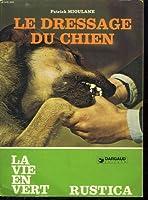 Le Dressage Du Chien. La Vie En Vert.