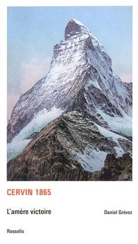 Cervin 1865 : L'amère victoire par Daniel Grévoz