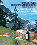 Monica Studer /Christoph Van den Berg - Being a Guest - Monica Studer, Christoph van den Berg, Andreas Baur