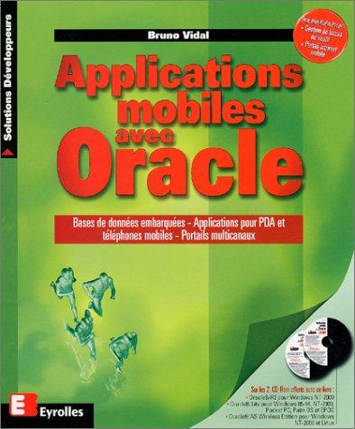 Applications mobiles avec Oracle, bases de données embarquées, applications pour PDA et téléphones mobiles, portails multicanaux