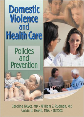 Domestic Violence and Health Care: Policies and Prevention