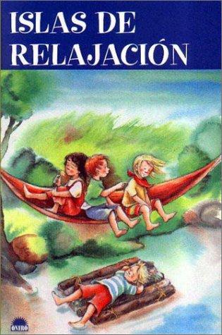 Islas de relajación: 77 juegos llenos de fantasia para relajar a los niños y potenciar su creatividad: 1 (ONIRO - CRECER JUGANDO) por Andrea Erkert