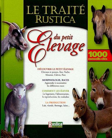 Traité Rustica du petit élevage par Gilles Saint, Collectif
