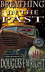 Breathing in the Past: First Horror Collection