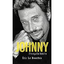 Johnny. L'incroyable histoire