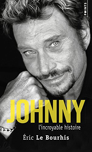 Johnny. L'incroyable histoire