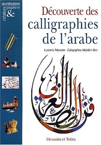 Découverte des calligraphies de l'arabe par Lucien-X. Polastron