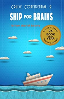 Ship for Brains (Cruise Confidential Book 2) by [Bruns, Brian David]