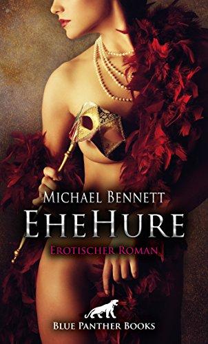 EheHure   Erotischer Roman: Lassen Sie sich auf Michaels Kopfkinos ein (Erotik Romane)