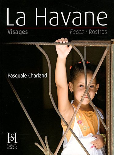 La Havane : Visages - Faces - Rostros