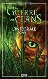 La guerre des clans - Cycle 1, Intégrale...