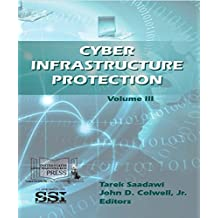 Cyber Infrastructure Protection Volume III (English Edition)