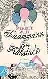 'Traummann zum Frühstück: Roman' von Merelie Weit