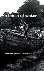 a basin of water: selected poems by tez watson