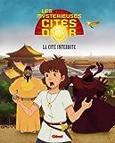 Les Mystérieuses Cités d'Or - Album illustré - Tome 03 : La Cité interdite (French Edition)