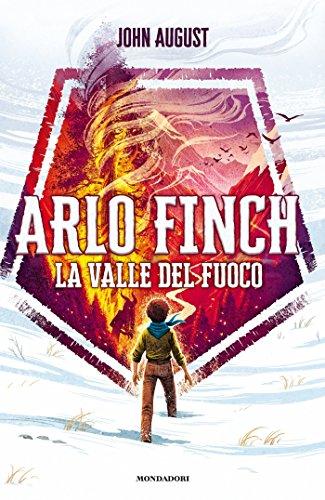 Arlo Finch - 1. La Valle del Fuoco di [August, John]