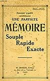 Comment acquérir infailliblement une parfaite mémoire. Souple. Rapide. Exacte. Vers 1930. Broché. 196 pages. (Psychologie)