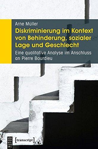 Diskriminierung im Kontext von Behinderung, sozialer Lage und Geschlecht: Eine qualitative Analyse im Anschluss an Pierre Bourdieu (KörperKulturen)