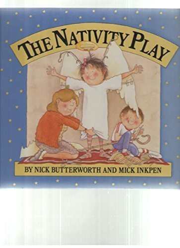 The Nativity Play by Butterworth, Nick, Inkpeh, Mick, Inkpen, Mick (1985) Library Binding