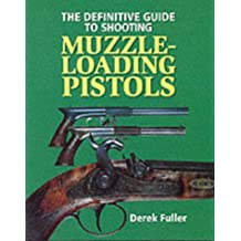 The Definitive Guide to Shooting Muzzle-Loading Pistols