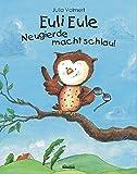 Euli Eule - Neugierde macht schlau!