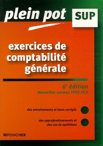 Exercices de comptabilité générale : Enseignement supérieur, BTS, DUT tertiaires (Ancienne Edition)