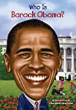 Who Is Barack Obama? (Who Was...? (Paperback))
