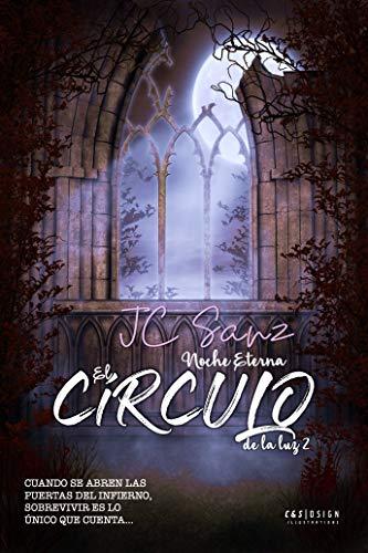 EL CIRCULO DE LA LUZ: NOCHE ETERNA eBook: JC SANZ: Amazon.es ...