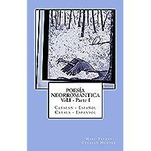 Poesía Neorromántica Vol.I - Parte I. Catalán - Español / Català - Espanyol