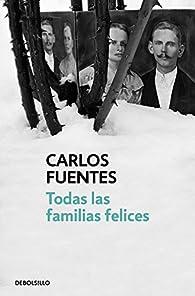 Todas las familias felices par  Carlos Fuentes
