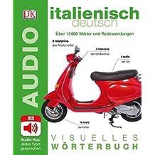 Visuelles Wörterbuch Italienisch Deutsch: Mit Audio-App - Jedes Wort gesprochen