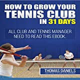 Grow Your Tennis Club In 31 Days