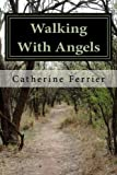 Walking With Angels by Catherine Ferrier (2014-09-24)