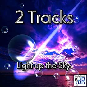 2 Tracks -Light Up the Sky