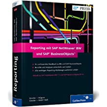 Reporting mit SAP NetWeaver BW und SAP BusinessObjects: Das umfassende Handbuch (SAP PRESS)