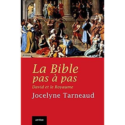 La Bible pas à pas : David et le Royaume