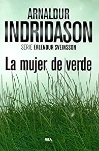 La mujer de verde: Serie Erlendur Sveinsson IV par Arnaldur Indridason